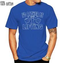 Супер Распродажа, смешная Мужская футболка I'D скорее быть лифтинг 2019, летняя футболка с круглым вырезом, модные высококачественные повседне...