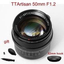TTArtisan 50mm F1.2 Lens for Sony E Fujifilm M4/3 Canon M M43 Mount Camera Large Aperture Manual Focus APS-C Camera Lens