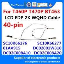 חדש מקורי LCD 2K WQHD כבל עבור Lenovo ThinkPad T460P T470P BT463 DC02001W310 SC10K66276 SC10K66277 01AV915 DC02C008A10 8A20
