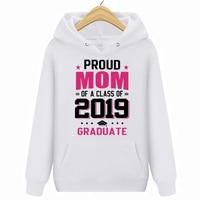 Proud Mom Of A Class Of 2019 Graduate Cotton Hoodies Sweatshirts S 3XL New