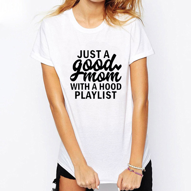 Just a Good Mom With a Hood Playlist Women tshirt Cotton Casual Funny t shirt For Lady Yong Girl Top Tee Hipster image