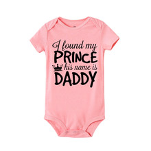 I found my prince his name is daddy print Newborn body menino Rompers Girl Clothes Baby girl Roupas Bebe vestiti bambina(China)