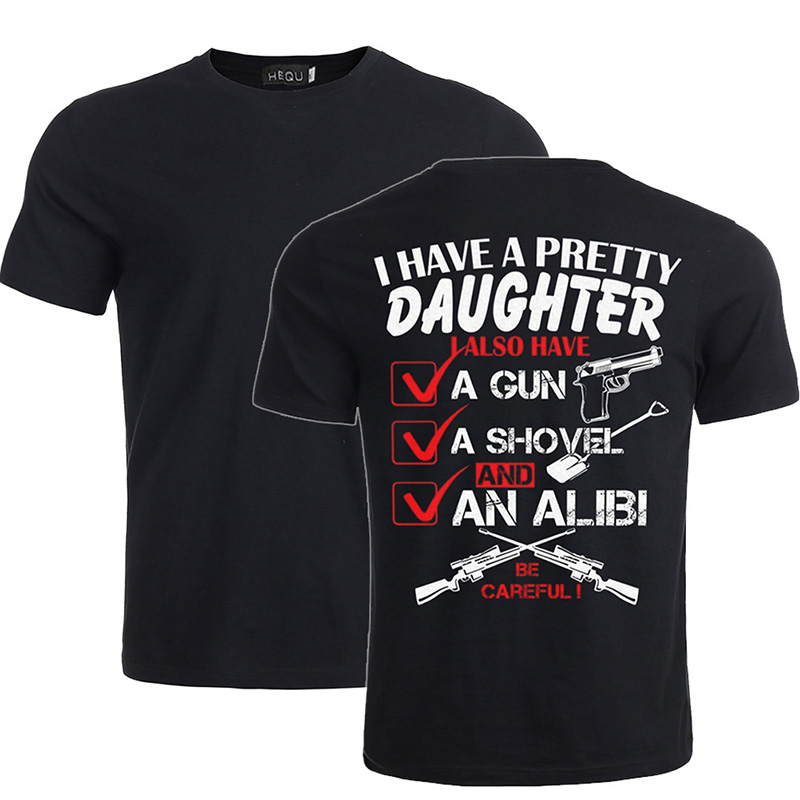 Father's Day Gifts I Have A Pretty Daughters Letter Funny T-Shirt Gift For Father Daddy Dad Tee Shirts Short Sleeve