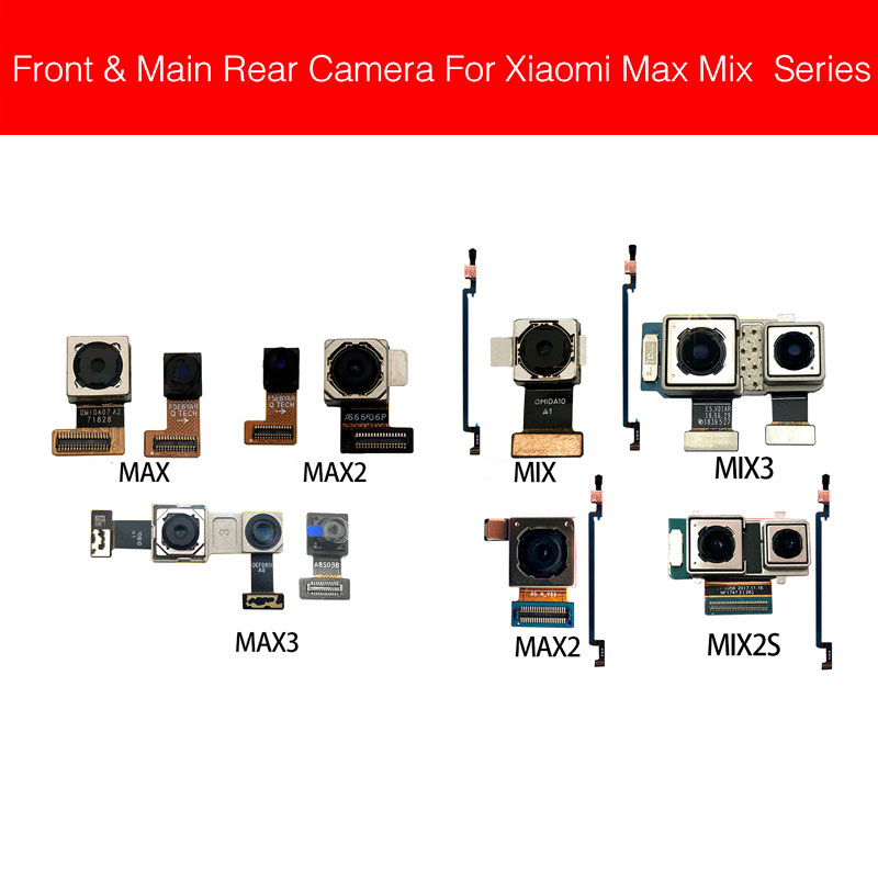 Front & Main Rear Camera For Xiaomi Mi Mix 2 2S 3/Mi Max 2 3 Front Small Facing Back Camera Flex Cable Model Replacement Parts