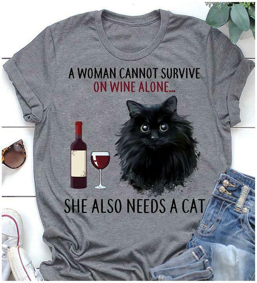 A Woman Cannot Survive On Wine Alone She Also Needs A Cat Ladies T-Shirt Cotton Free Shipping Light Tee Shirt