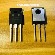 10PCS free shipping FGH40N60SFD FGH40N60 40N60 IGBT TO247 600V 40A quality assurance