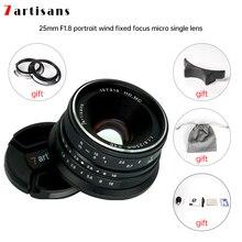 7 אומנים 25mm F1.8 ראש עדשה עבור Sony E הר/Fujifilm/Canon EOS M Mout מיקרו 4/3 מצלמות a7 A7II A7R משלוח חינם