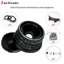 7 artesãos 25mm f1.8 lente prime para sony e montagem/fujifilm/canon EOS-M mout micro 4/3 câmeras a7 a7ii a7r frete grátis