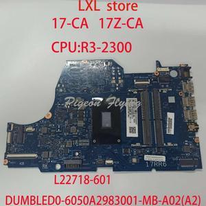 17-CA 17Z-CA 17Z-CA laptop motherboard Mainboard para HP 17-CA L22718-601 6050A2983001 DUMBLED0-6050A2983001-MB-A02(A2) 100% OK