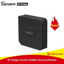 SONOFF RF גשר 433 להמיר 433MHz אלחוטי חכם בית אוטומציה מתג עובד עם PIR DW1 מעורר חיישן RF מרחוק בקר