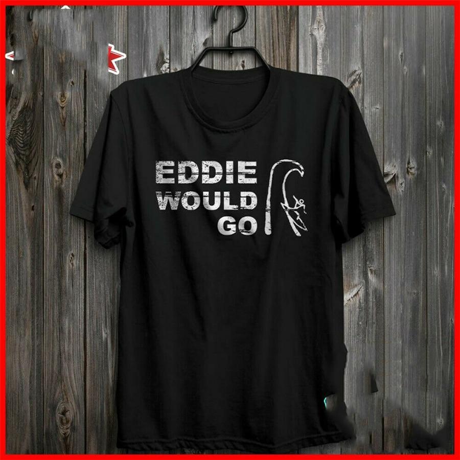 FREESHIP Eddie Would Go Tops Tee T Shirt Aikau Surfing Legend TShirt Black S-3XL Unisex T-Shirt Summer Style Casual Wear