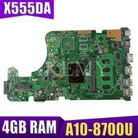 SAMXINNO עבור ASUS X555 X555YA X555YI X555D X555DG X555DA Laotop Mainboard X555DA האם W/A10 8700U 4GB RAM-בלוחות אם מתוך מחשב ומשרד באתר