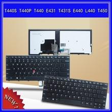 Клавиатура для ноутбука lenovo, IBM T440S T440P T440 E431 T431S E440 L440 T450 Тетрадь заменить US клавиатура