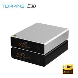 TOPPING E30 DAC AK4493 XU208 32 бит/768k DSD512 сенсорная работа с дистанционным управлением Hi-Res декодер