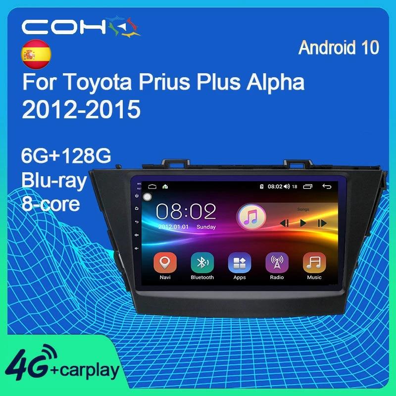 Автомобильное радио COHO для Toyota Prius Plus Alpha 2012-2015, мультимедийный видеоплеер, навигатор GPS, Android 10, Восьмиядерный процессор, 6 + 128G