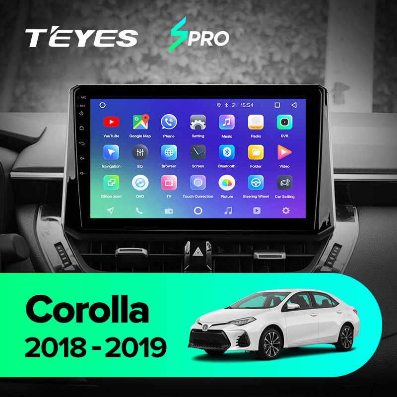 TEYES SPRO para Toyota Corolla 2018-2019 auto Radio Multimedia reproductor de Video GPS de navegación Android 8,1 No 2din 2 din dvd