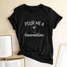 Pour Me A Quarantini Pattern Print T-shirts Women Graphic Tshirt Aesthetic Cloth