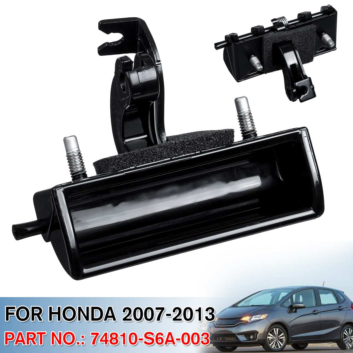 NEW 1PCS Black Liftgate Tailgate Hatch-Handle For Honda Fit 2007-2013 OEM  74810-S6A-003