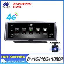 Dropshipping E ACE e04 8 Polegada traço cam android 4g gps lente dupla carro dvr 1080p hd visão noturna adas traço cam gravador de vídeo automático