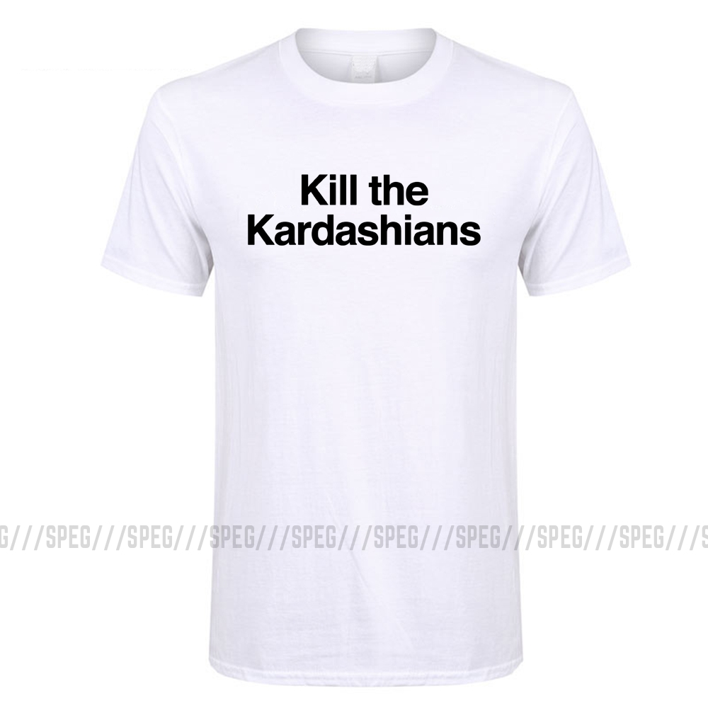 Kill The Kardashians T Shirt Mens Tee Size S 3XL Many Colors Gift New From US