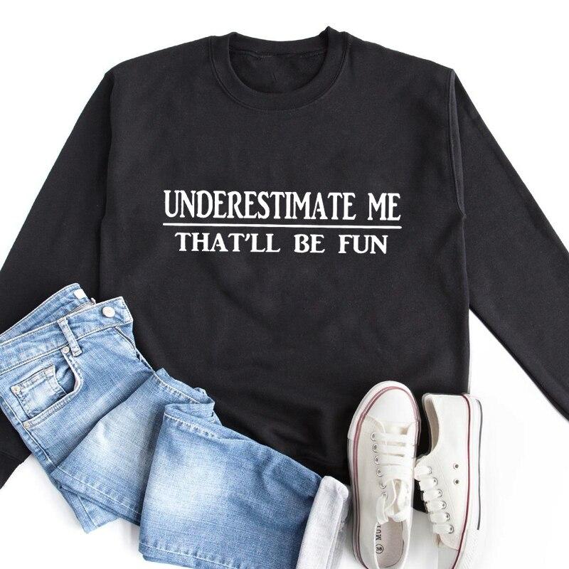 Underquest Me That'll Be Fun Свитшот Повседневный женский с длинным рукавом Sarcasm Пуловеры Забавный джемпер унисекс Grunge свитшоты