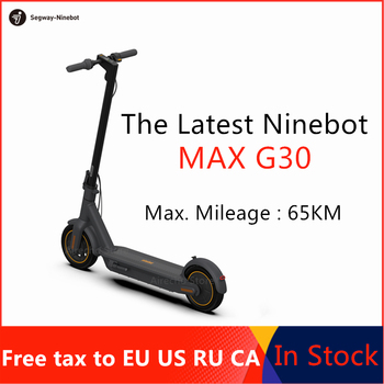 Ninebot Original MAX G30 KickScooter Smart Electric Scooter 65km Max Mileage foldable Skateboard Dual Brake Skateboard With APP