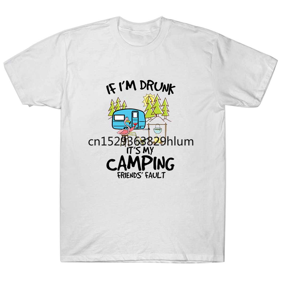 If Im Drunk Its My Camping Friends Faults Flamingo Version T Shirts image
