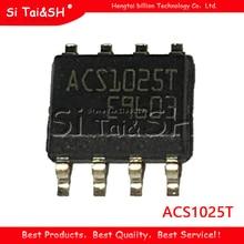 10 Stks/partij ACS1025T ACS102 5T1 ACS1025 ACS102 5T ACS102 SOIC8 Nieuwe En Originele Ic