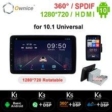 """Ownice k3 k5 k6 1280*720*10.1 """"Android10.0 obrotowy 1Din 2 din uniwersalny nawigacja GPS samochodowy odtwarzacz stereofoniczny Radio 4G 360 Panorama SPDIF"""
