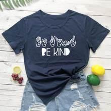 İşaret dili nazik gömlek pozitif gömlek kabul din grafik t Shirt kadın moda sloganı pamuk tees parti üstleri M192