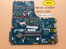 Darmowa wysyłka A6 6310 CPU ZAWBB LA B291P B50 45 płyta główna dla Lenovo B50 45 płyty głównej laptopa