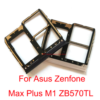 10 PCS Top Quality Sim Memory Card Tray Holder For Asus Zenfone MAX Plus M1 ZB570TL Sim Card Reader Slot Tray Adapter Parts