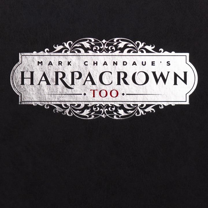 Mark Chandaue - Harpacrown Too / Mark Chandaue is Harpacrown by Mark Chandaue