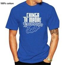 Chinga Tu Madre camiseta Pendejo pandilla mexicana Latino de la Mafia Puta Jefe Narco hombres camisetas de moda para Hombre Ropa 2018