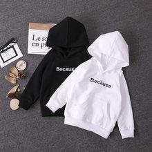 Fashion Kids Hoodies White/Black Tops Coat Cotton Boys Hoodie Letter Because Print Sweatshirt Girl Teenage School Clothing 2 18Y