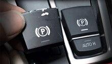 Electronic handbrake P button AUTO panel for BMW 5/7/X3/X4/X5/X6 series F02/F06/F10/F18/F25/F26/F15/F16