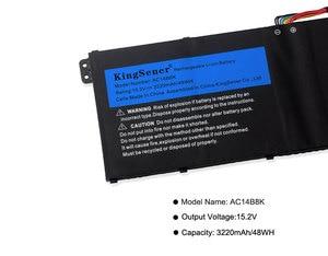 Image 5 - KingSener batterie AC14B8K pour Acer Aspire CB3 111, CB5 311, ES1 511, ES1 512, ES1 520, S1 521, ES1 531ES1 731, E5 771G, V3 371, V3 111