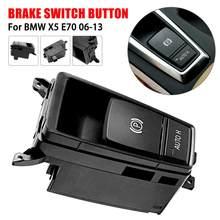 Interruptor de freno de mano eléctrico para estacionamiento de coche, pulsador de Control de freno de estacionamiento para BMW X5 E70