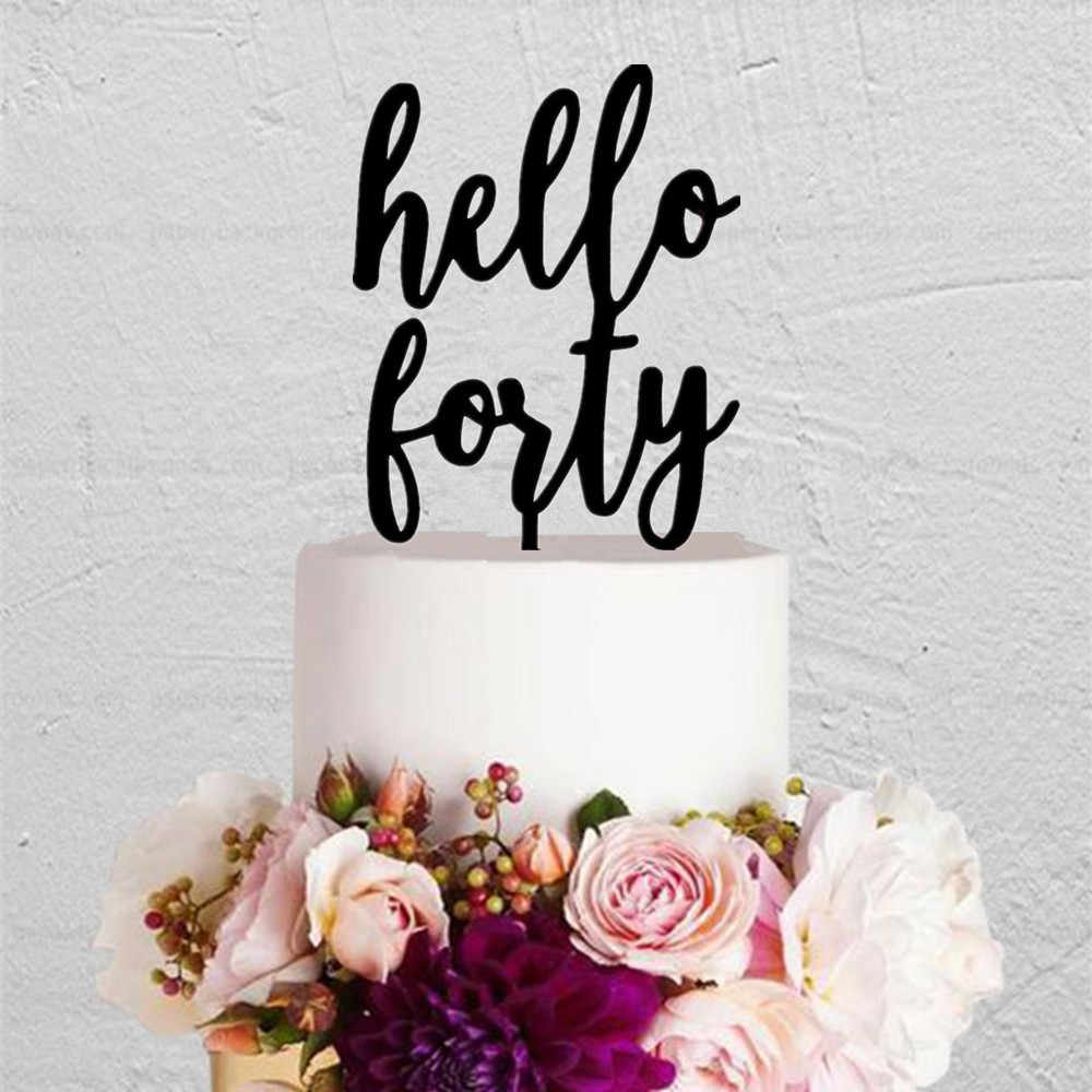 Terrific Hello Forty Cake Topper Wooden Acrylic 40Th Birthday Party Cake Funny Birthday Cards Online Aeocydamsfinfo
