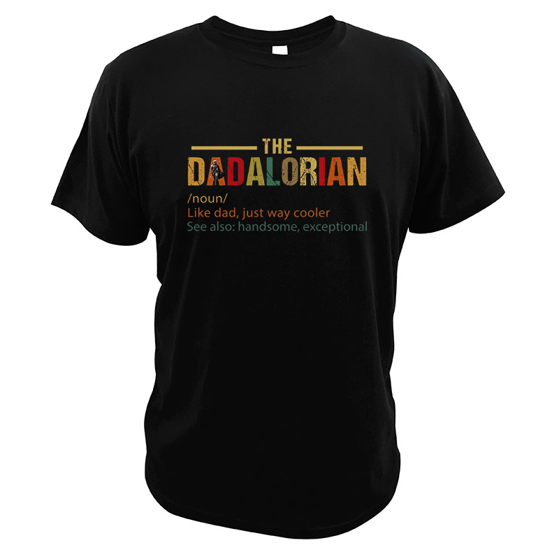 The Dadalorian Defination Vintage T-Shirt Father'day Great Gift Like A Dad Just Way Cooler Digital Print Funny EU Size Tops