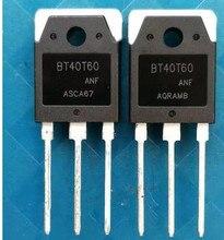 10 PZ/LOTTO BT40T60 BT40T60ANF BT40T60ANFD BT40N60BNF TO 247 40A600V IGBT tubo per la macchina di saldatura