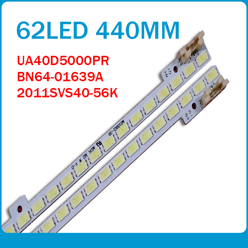2piece/lot UA40D5000PR LTJ400HM03-H LED Strip BN64-01639A 2011SVS40-FHD-5K6K 2011SVS40 56K H1 1CH PV2 440mm 62LED Left And Right