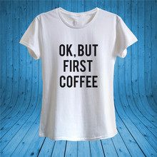 Ok, But First Coffee Writing Coffee Lover T­-Shirt 100% Cotton Unisex Women Summer Style Tee Shirt(China)
