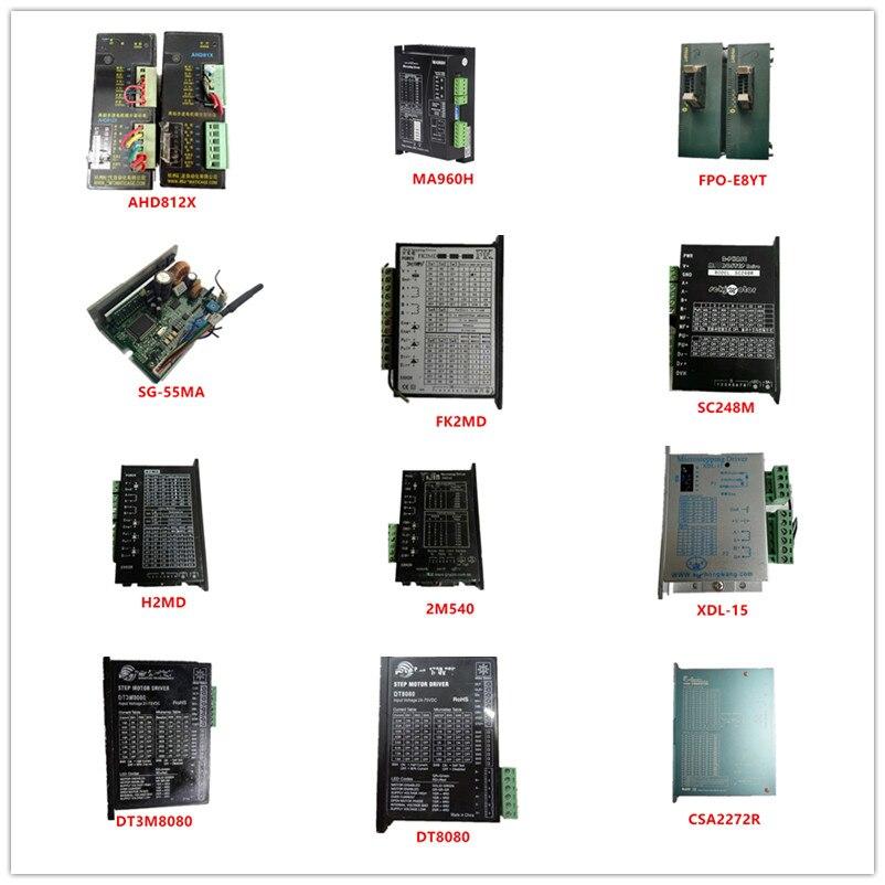 Used AHD812X  MA960H  FPO-E8YT  SG-55MA  FK2MD  SC248M  H2MD  2M540  XDL-15  DT3M8080  DT8080  CSA2272R