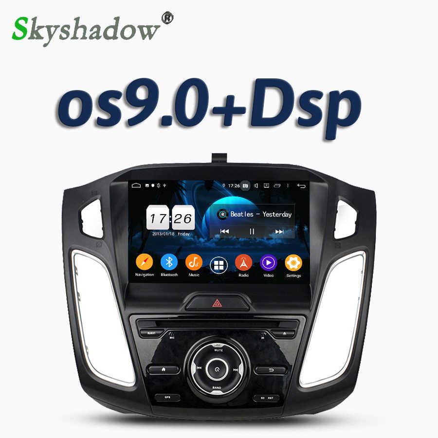 Автомобильный DVD мультимедийный плеер ips DSP Android 9,0 4 Гб ОЗУ + 32 Гб ПЗУ + 8 ядерный RDS радио gps карта Bluetooth 4,2 для ford focus 3 2011-2018