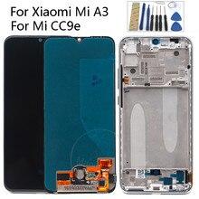 "Orijinal süper AMOLED Xiaomi Mi A3 lcd ekran dokunmatik ekran Digitizer meclisi yedek parçalar 6.01 ""Xiaomi CC9e LCD"
