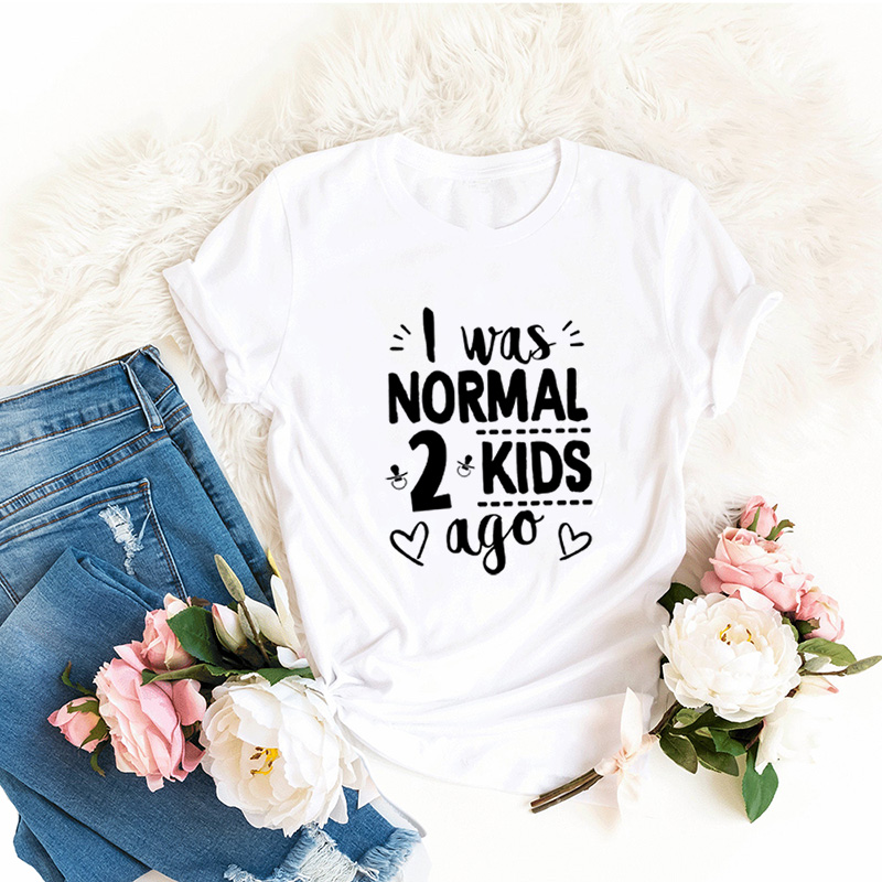 I Was Normal Two Kids Ago Mom Life Shirt Funny Funny Mom T Shirt Mother Of Two Women Tops Tee Clothes Mother's Day Gift
