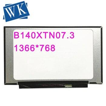 Free shipping B140XTN07.3 B140XTN07.2 B140XTN07 14.0''inch Laptop Lcd Screen 1366*768 EDP 30 pins