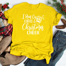 Funny Tumblr Tee Slogan Christmas Grunge Tops Holiday Outfits I Run on Coffee & Christmas Cheer Graphic T-Shirt Casual Tees(China)