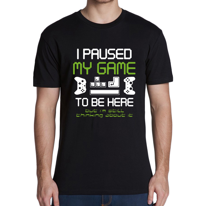 Game T Shirt I Paused My Game To Be Here T Shirt Game Tshirt Casual Crew Neck Soft EU Size 100% Cotton Tee Tops